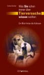 Что                      Вы всегда хотели знать об опытах на животных. Взгляд за кулисы.                      Книга доктора ветеринарной медицины Корины Герике